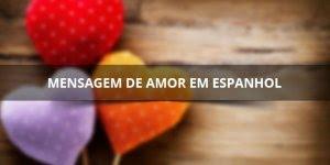 Mensagem de amor em espanhol, compartilhe no Valentines Day!
