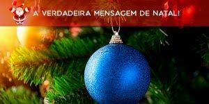 A verdadeira mensagem de natal, envie para todos amigos especiais!!!