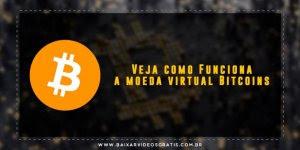 Aprenda sobre Bitcoins, e veja como ela funciona em detalhes!