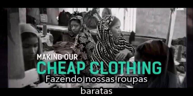 Sera que você compraria uma roupa se soubesse a sua verdadeira origem?