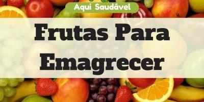 Frutas que te ajudam a emagrecer, vale a pena conferir essas dicas!!!
