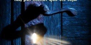 Mensagem Por menor que seja a luz, ela sempre pode clarear a escuridão!!!