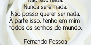 Muito legal esse vídeo com mensagens de Fernando Pessoa! Nada se atreve!