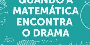 Vídeo Quando a matemática encontra o drama, para Facebook!