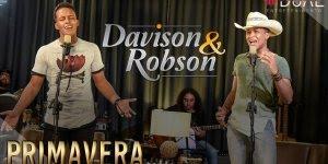 Musica de Davison e Robson Primavera, envie para alguém especial!!!