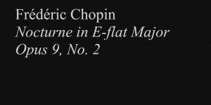 Musica de Frédéric Chopin Nocturne in E-flat Major Opus 9, No 2!!!