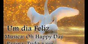 Um dia feliz (Oh Happy Day), um lindo video para compartilhar!