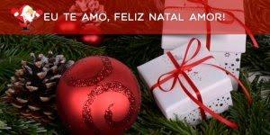 Mensagem de amor para natal - Você é o meu melhor presente de Natal!