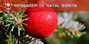 Mensagem de natal bonita para amigo ou amiga especial, envie agora mesmo!!!