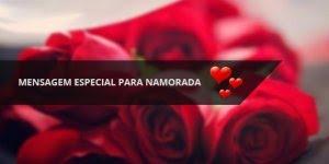 Mensagem Especial para Namorada para o dia dos namorados!!!