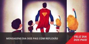 Mensagens Dia dos Pais Herói, pai são apenas 3 letras com muita força!