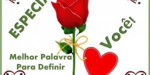 Mensagem de amor para alguém especial! Você ilumina minha vida!!!