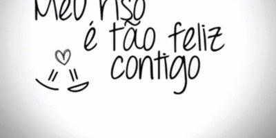 Mensagem de amor para namorada. Meu riso é tão feliz contigo!!!
