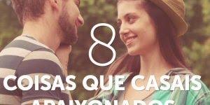 Vídeo 8 coisas que casal apaixonado fazem, será que você concorda?