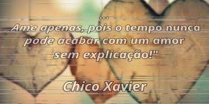 Vídeo com linda mensagem de amor, com frase de Chico Xavier!!!