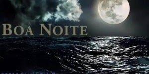 Mensagem de Boa Noite para amigo(a), com o majestoso som do mar!