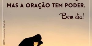 Mensagem de bom dia para Facebook, a oração tem poder!!!