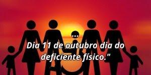 Dia 11 de Outubro é dia do Deficiente Físico - Todos temos deficiências!