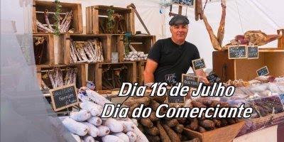 Dia 16 de Julho é Dia do Comerciante - Parabenize esses impulsionadores!