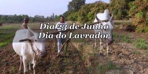 Dia 23 de Junho é Dia do Lavrador - Ser Lavrador... Compartilhe esta homenagem!