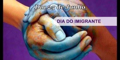 Dia 25 de Junho é Dia do Imigrante - País formados por povos de diversas etnias!