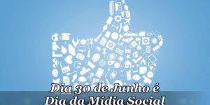 Dia 30 de Junho é Dia da Mídia Social - Também conhecido como Social Media Day!