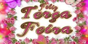 Mensagem para desejar a todos amigos uma Feliz Terça Feira!!!