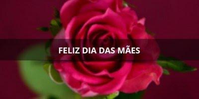 Uma linda mensagem para as mães, envie para sua mãe e deseje feliz dia das mães.
