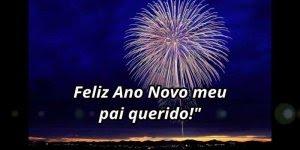 Mensagem de Feliz Ano Novo para pai. Te amo meu pai querido!!!