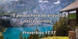Vídeo com mensagem da Bíblia Provérbios 17:17, compartilhe!!!