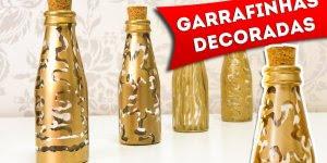 Aprenda fazer garrafinhas de vidros decoradas, o resultado é incrível!