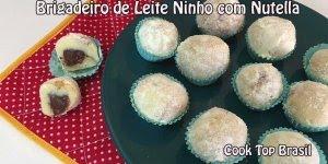 Receita de Brigadeiro com Leite Ninho e Nutella, maravilhoso!