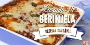 Receita de Lasanha de Berinjela, mais uma opção saudável para você!