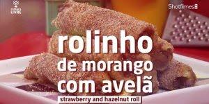 Rolinho de Morango com Avelã, uma receita incrível e super fácil!