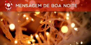 Vídeo de mensagem de Boa Noite e Feliz Natal! Tenham todos uma noite de paz!!!